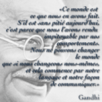 Gandhi-citation-changement-comportement-chgt-monde-pnl-une