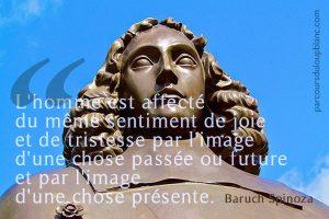 B-Spinoza-l-homme-est-affecte-du-meme-sentiment-de-joie-et-de-tristesse-par-l-image-d-une-chose-passee-ou-future-et-presente