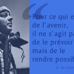 rendre-avenir-possible-st-exupery-citation