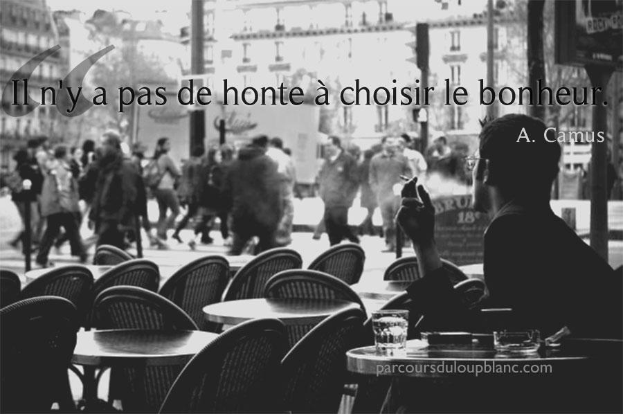 Paris-Camus citation il n-y a pas de honte a preferer le bonheur