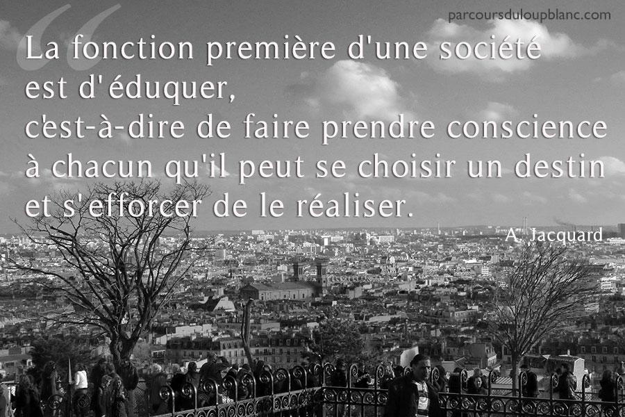 Paris- Jacquard citation-fonction-premiere-d-une-societe-est-d-eduquer