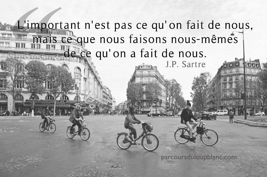 Paris-Sartre citation l-important n-est pas ce qu-on fait de nous